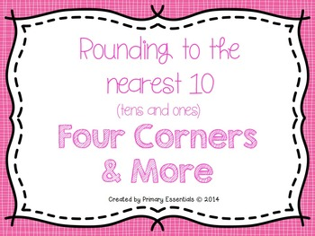 Rounding to the Nearest 10 Four Corners & More