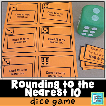 Rounding to the Nearest 10 Roll and Play Dice Game