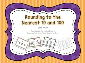 Rounding to the Nearest 10 and 100 Task Cards and Practice Worksheets