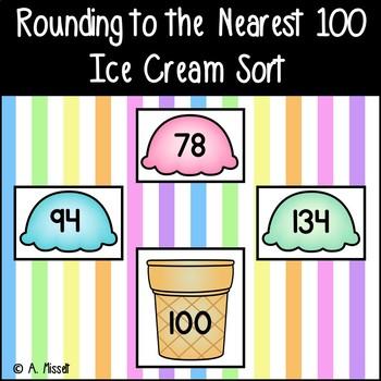 Rounding to the Nearest 100 Sort - Ice Cream!