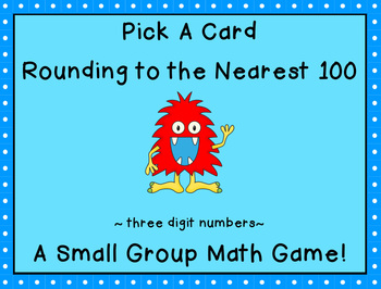Rounding to the Nearest 100 Pick a Card Game (3 digit numbers)