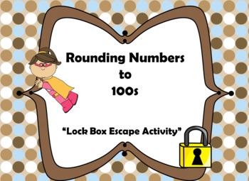 Rounding to the Nearest Hundreds-Lock Box Escape Room