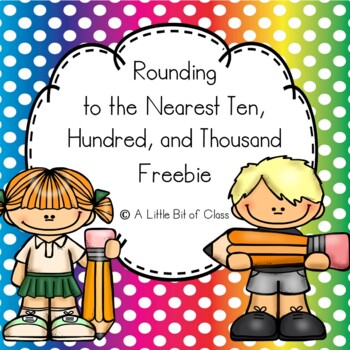 Rounding to the Nearest Ten, Hundred, and Thousand Freebie