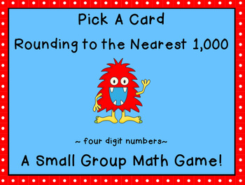 Rounding to the Nearest 1,000 Pick a Card Game (4 digit numbers)