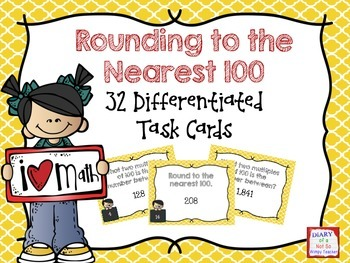 Rounding to the nearest 100: 32 Differentiated Task Cards