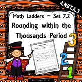 Rounding within the Thousand Period -  Set 7.2 {Math Ladders}