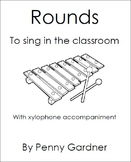 Rounds to Sing in the Classroom with accompaniments for gl