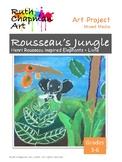 Rousseau's Jungle: Elephants + Lions Art Lesson for Grades 3-6