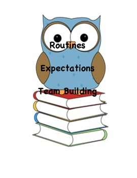 Routines, Expectations, Team Building, and Much More