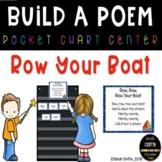 Build a Poem ~ Row Row Row Your Boat ~ Pocket Chart Center