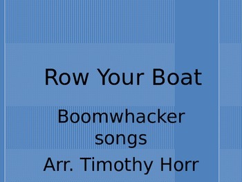 Row Your Boat for boomwhackers