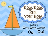 Row Your Boat /oa/ /ow/ Center