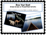 Row your Boat Green Screen and PowerPoint Activity w/ High