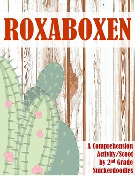 Roxaboxen: A Comprehension Activity/Scoot