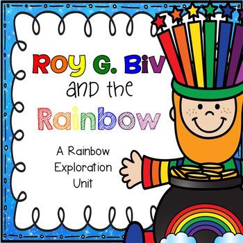 Roy G. Biv and the Rainbow: A Rainbow Exploration Unit