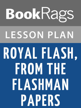 Royal Flash, from the Flashman Papers Lesson Plans