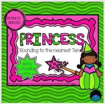 Royalty Series Princess Rounding to the nearest Ten