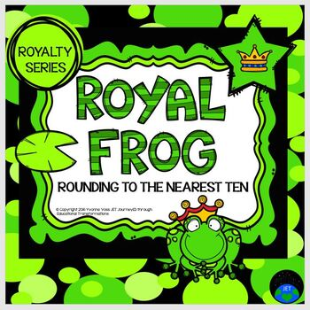 Royalty Series Royal Frog Rounding to the Nearest Ten Station