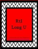 RtI Phonics Screen and Lesson: Long U
