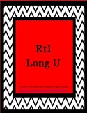 RtI Phonics Screen and Lesson: Long U