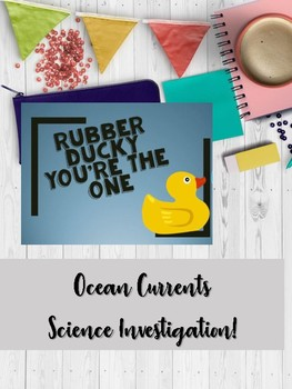 Rubber Ducky You're the One - Ocean Current Investigation