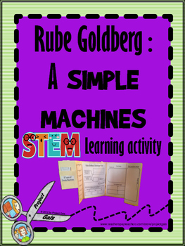 Rube Goldberg: A Simple Machines STEM Challenge