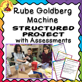 Rube Goldberg STRUCTURED STEM PROJECT with ASSESSMENT Rubrics 4-PS3-3, MS -PS3-5