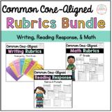 Rubric Bundle: Writing, Reader Response, and Math Rubrics