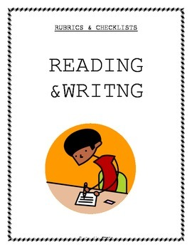 Rubrics & Checklists for Reading and Writing
