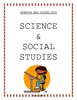 Rubrics & Checklists for Science & Social Studies
