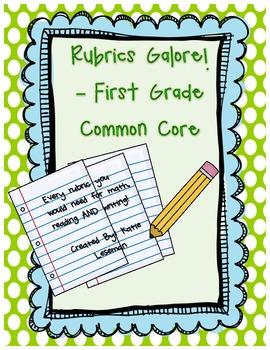 Rubrics Galore! First Grade Common Core Rubrics
