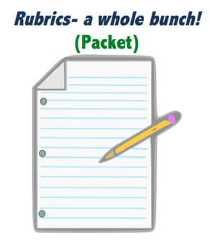 Rubrics Galore!  (Bundle for high school)