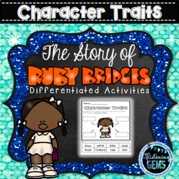 The Story of Ruby Bridges - Character Traits Bundle