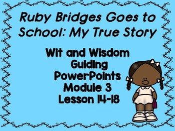 Ruby Bridges: Goes to School Wit and Wisdom PowerPoints (Module 3 Lessons 14-18)