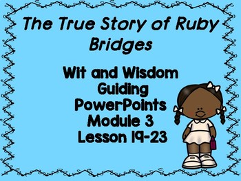 Ruby Bridges: Goes to School Wit and Wisdom PowerPoints (Module 3 Lessons 19-23)