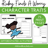 Ruby Finds a Worry Character Traits Graphic Organizers