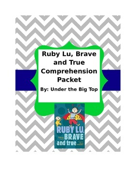 Ruby Lu, Brave and True by Lenore Look Comprehension Packet