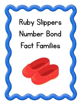 Ruby Slippers Number Bond Fact Families (Wizard of Oz)