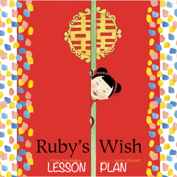 Ruby's Wish Lesson Plan