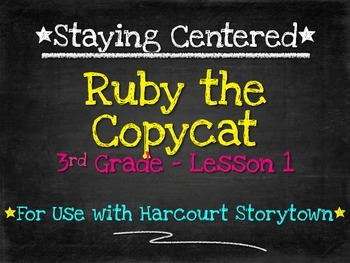 Ruby the Copycat - 3rd Grade - Harcourt Storytown Lesson 1