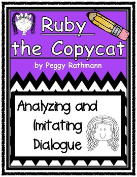 Ruby the Copycat Analyzing and Imitating Dialogue Graphic Organizers