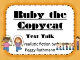 Ruby the Copycat Text Talk Supplemental Materials