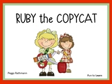 Ruby the Copycat by Peggy Rathmann    34 pgs. of Common Core Activities