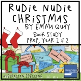 Rudie Nudie Christmas by Emma Quay - Book Study for Prep, Year 1 & Year 2