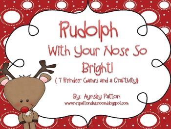 Rudolph With Your Nose So Bright!  {7 Reindeer Games and a Craftivity!}