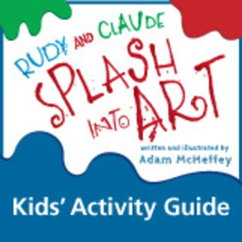 Rudy and Claude Splash Into Art Kids Activity Guide
