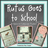 Rufus Goes to School: A Book Companion for Speech/Language