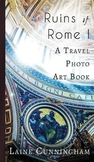 Ruins of Rome I: A Travel Photo Art Book