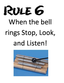 Rule # 6:  If I Ring the Bell you stop, look, and listen.