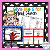 Classroom & Behavior Management Rules: Give me 5 for Good Choices